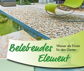 Belebendes Element - Wasser als Elixier für den Garten